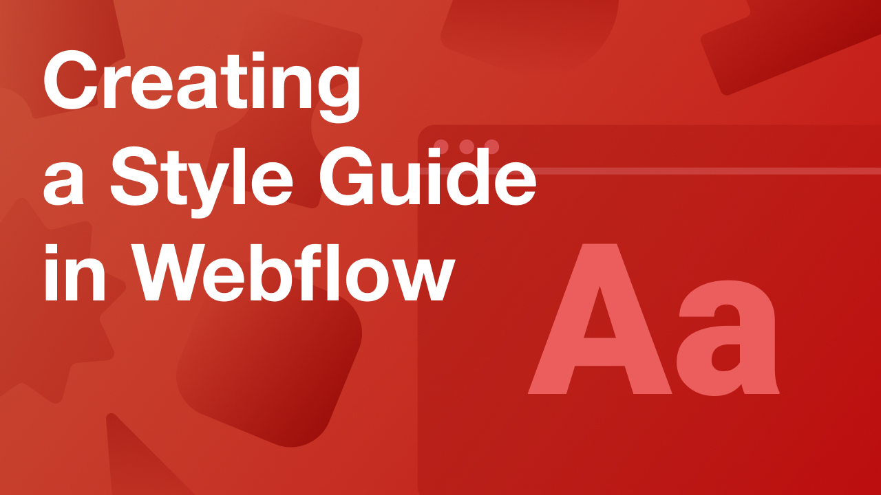 Creating a Style Guide for Your Webflow Website