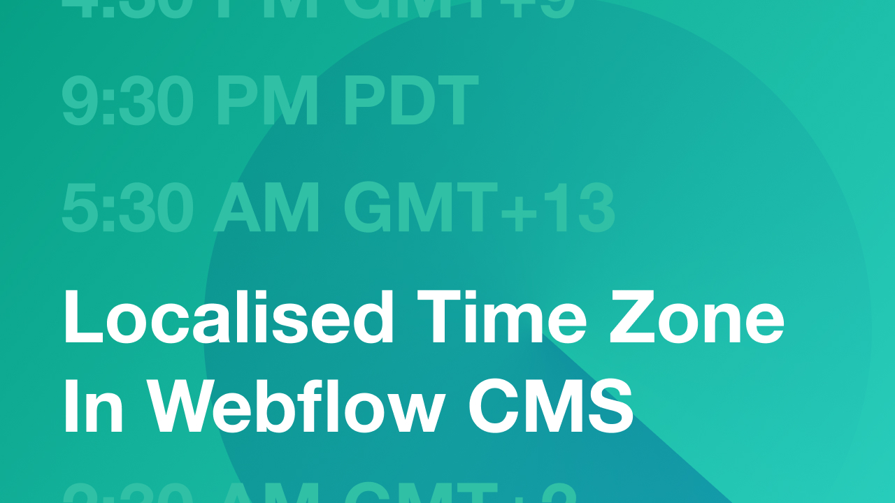 Show Event Times in a Users Local Time Zone in Webflow