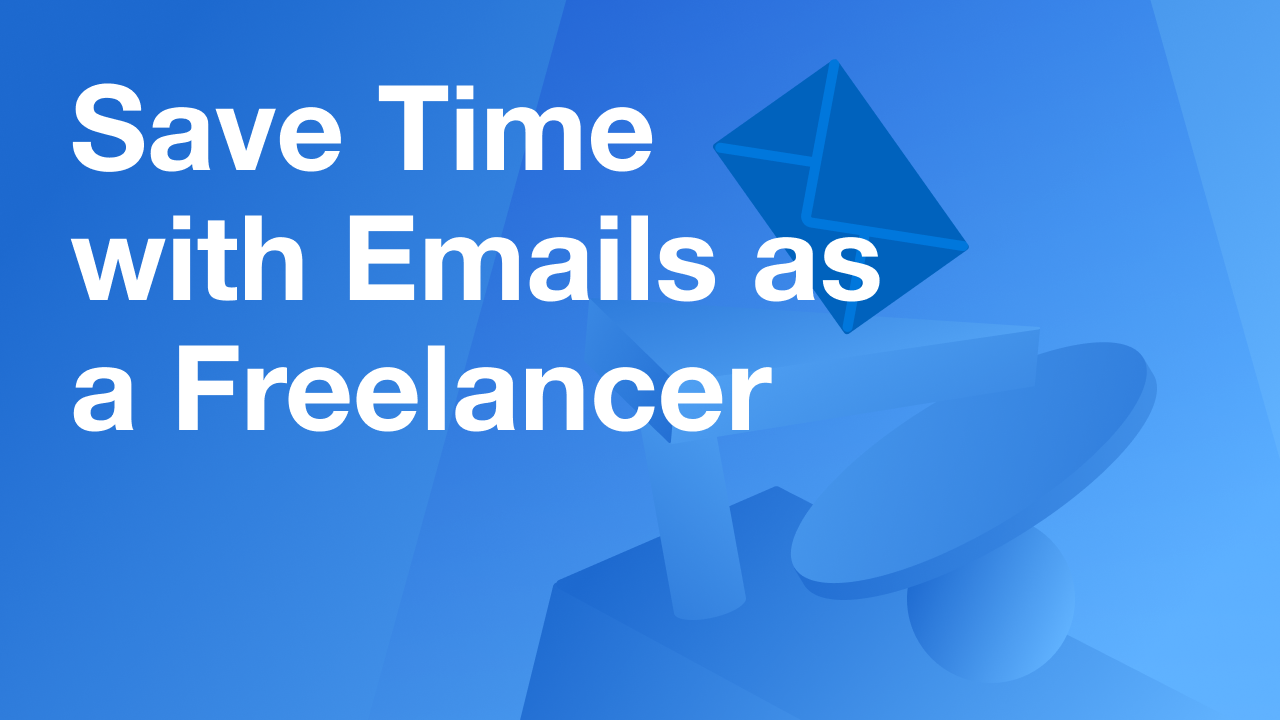 Save Time with your Emails as a Freelancer