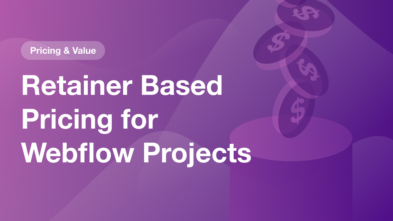 Retainer Based Pricing for Webflow Projects