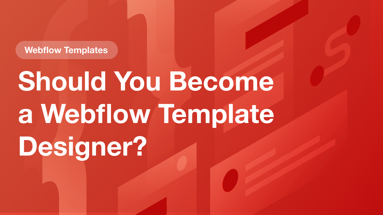 Should You Become a Webflow Template Designer?