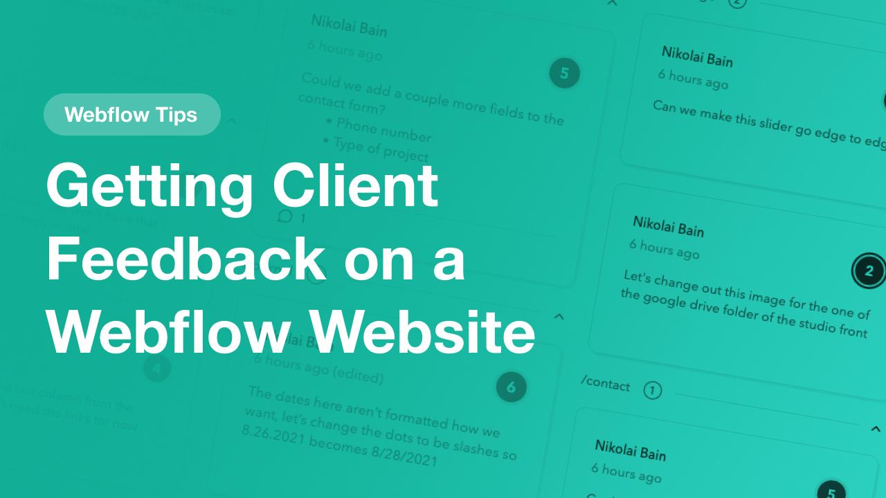 Getting Client Feedback on a Webflow Website