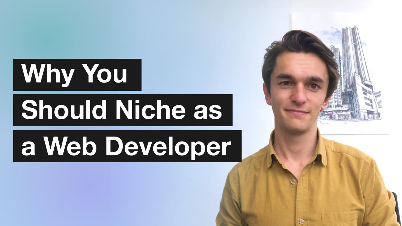 3 Reasons Why You Should Niche as a Web Developer