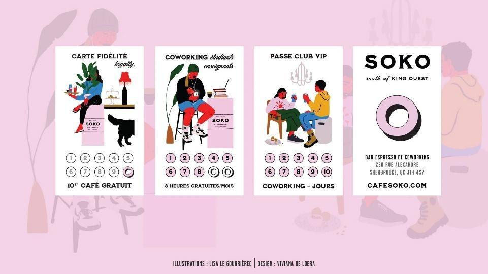 Peut être une image de texte : « CARTE FIDÉLITÉ loyalty. COWORKING étudiants enseignants PASSE CLUB VIP SOKO SOKO south KING QUEST SOKO 10e CAFÉ GRATUIT HEURES GRATUITES/ MOIS BAR ESPRESSO ET COWORKING ALEXANDRE SHERBROOKE, OCJ1 4S7 COWORKING- JOURS CAFESOKO.COM ILLUSTRATIONS GOURRIÉREC DESIGN VIVIANA LOERA »