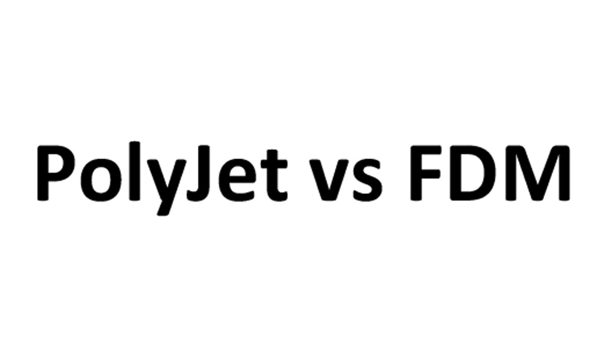 PolyJet Vs FDM: The Main Differences Revealed