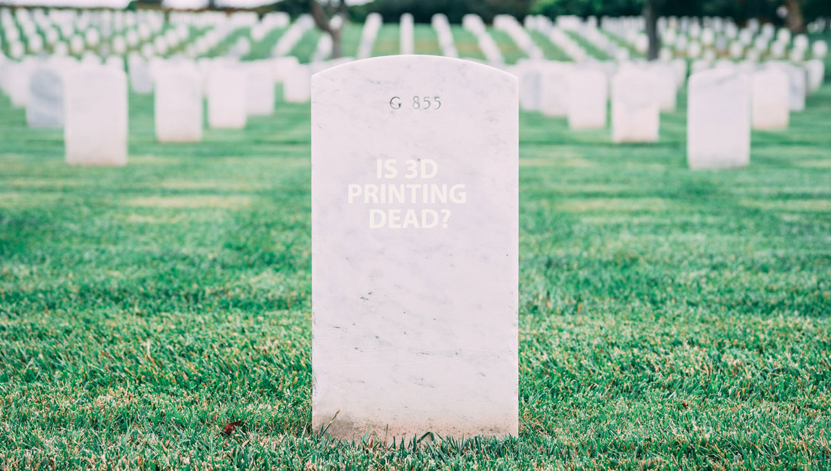 Is 3D Printing Dead? My Opinion | 3D Printing Spot