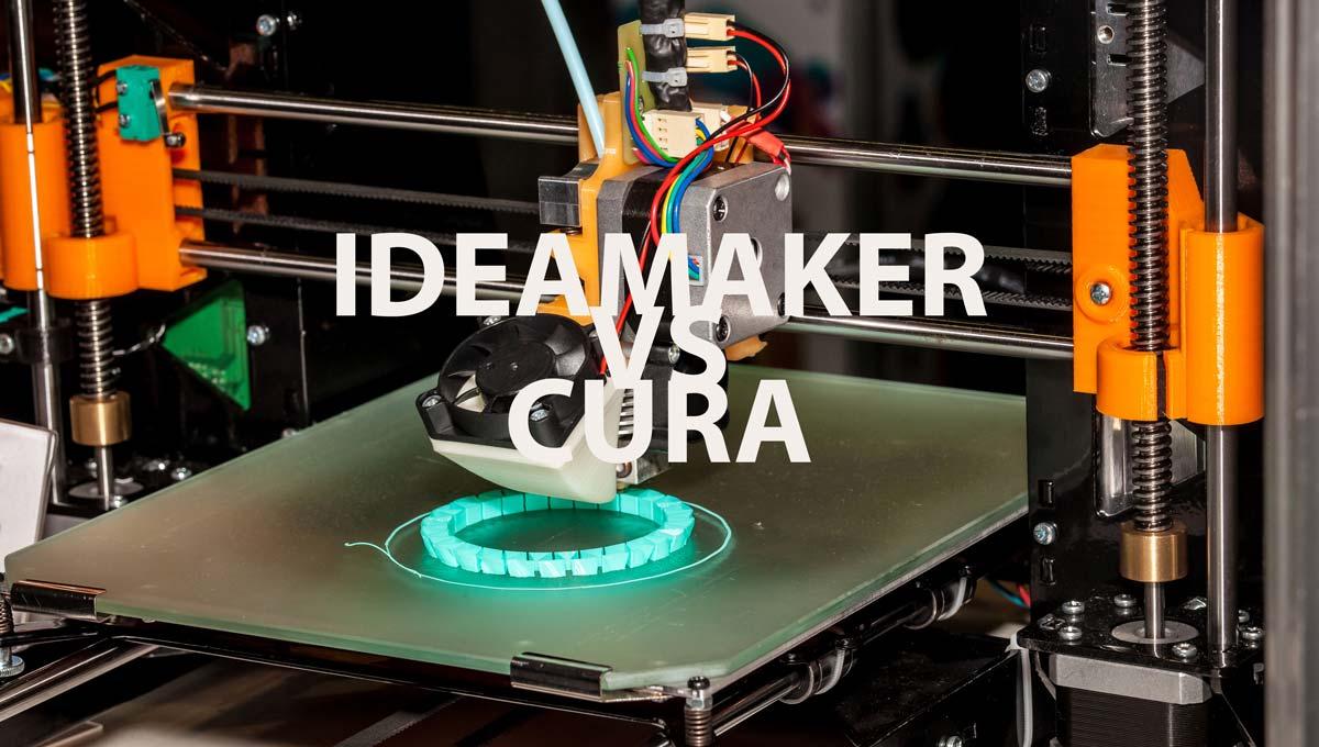 IdeaMaker vs. Cura: Pros & Cons of Each | 3D Printing Spot