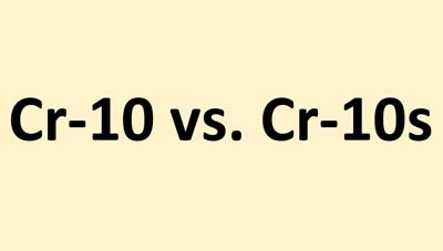 Cr-10 Vs. Cr-10s: What is the Difference Between These Models?
