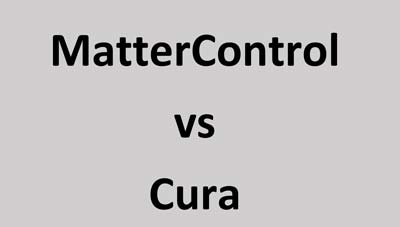 MatterControl Vs Cura: Differences & Similarities Revealed