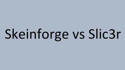 Skeinforge vs. Slic3r: Which One Should You Choose? | 3D Printing Spot