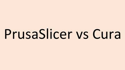 PrusaSlicer vs. Cura: Which Choice is Better?
