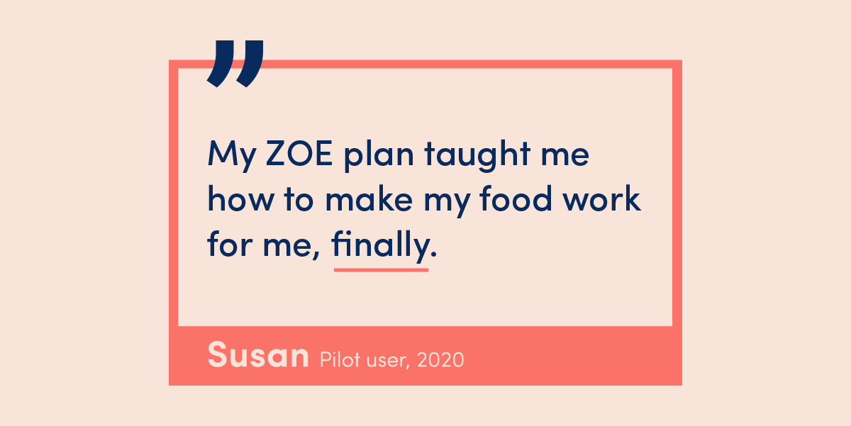 Have you ever felt just plain tired of trying? Discover how the ZOE plan makes a difference for Susan!