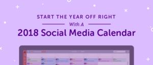 2018-social-media-content-calendar Social Media Round Up November 2017