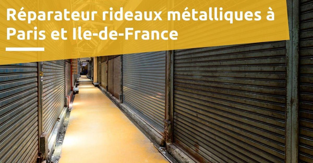 Réparateur rideaux métalliques paris et ile de france