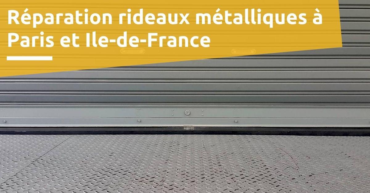 réparation rideaux métalliques paris et ile de france