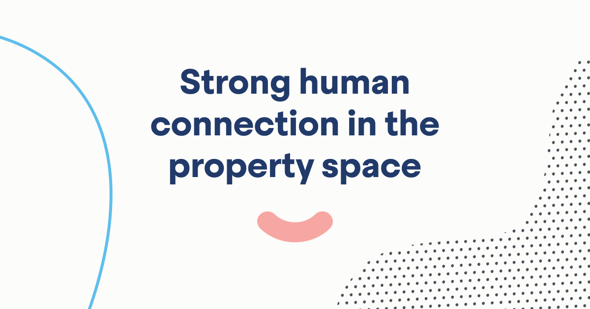 Strong human connection in the property space