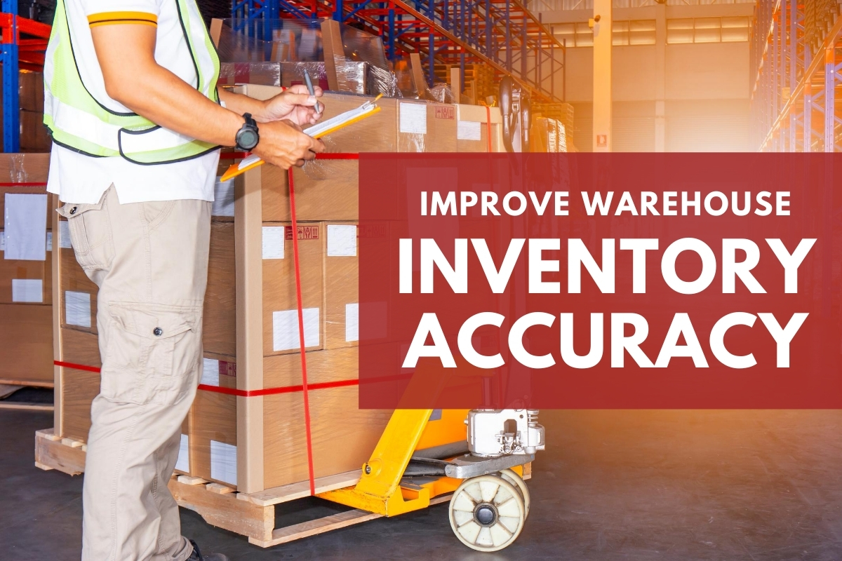 Warehouse worker doing inventory - Improve Warehouse Inventory Accuracy
