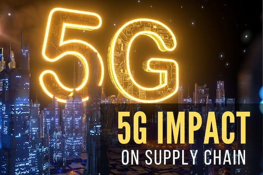 "Bright ""5G"" Sign - 5G Impact on Supply Chain"