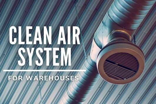 Clean Air System for Warehouses