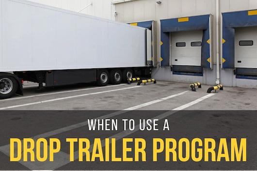 When To Use A Drop Trailer Program - Trailer entering to a warehouse