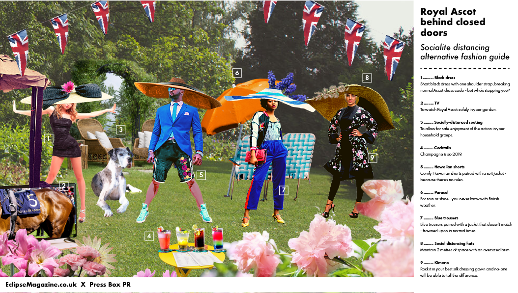 Royal Ascot behind closed doors - Socialite distancing alternative fashion guide