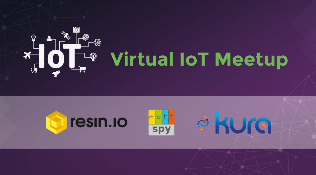 The smarter IoT - our talk at the Eclipse IoT Virtual Meetup