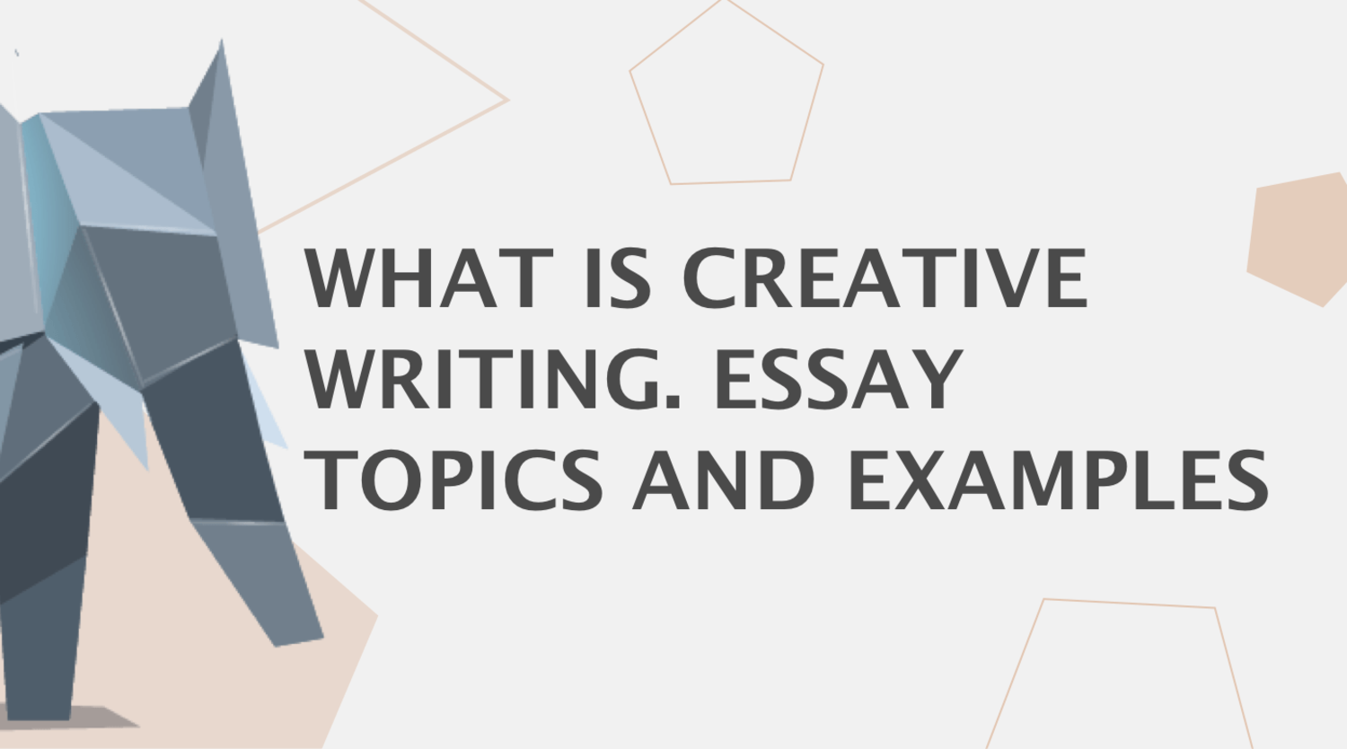 What is Creative Writing. Essay Topics and Examples