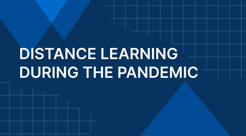 Distance Learning During the Pandemic