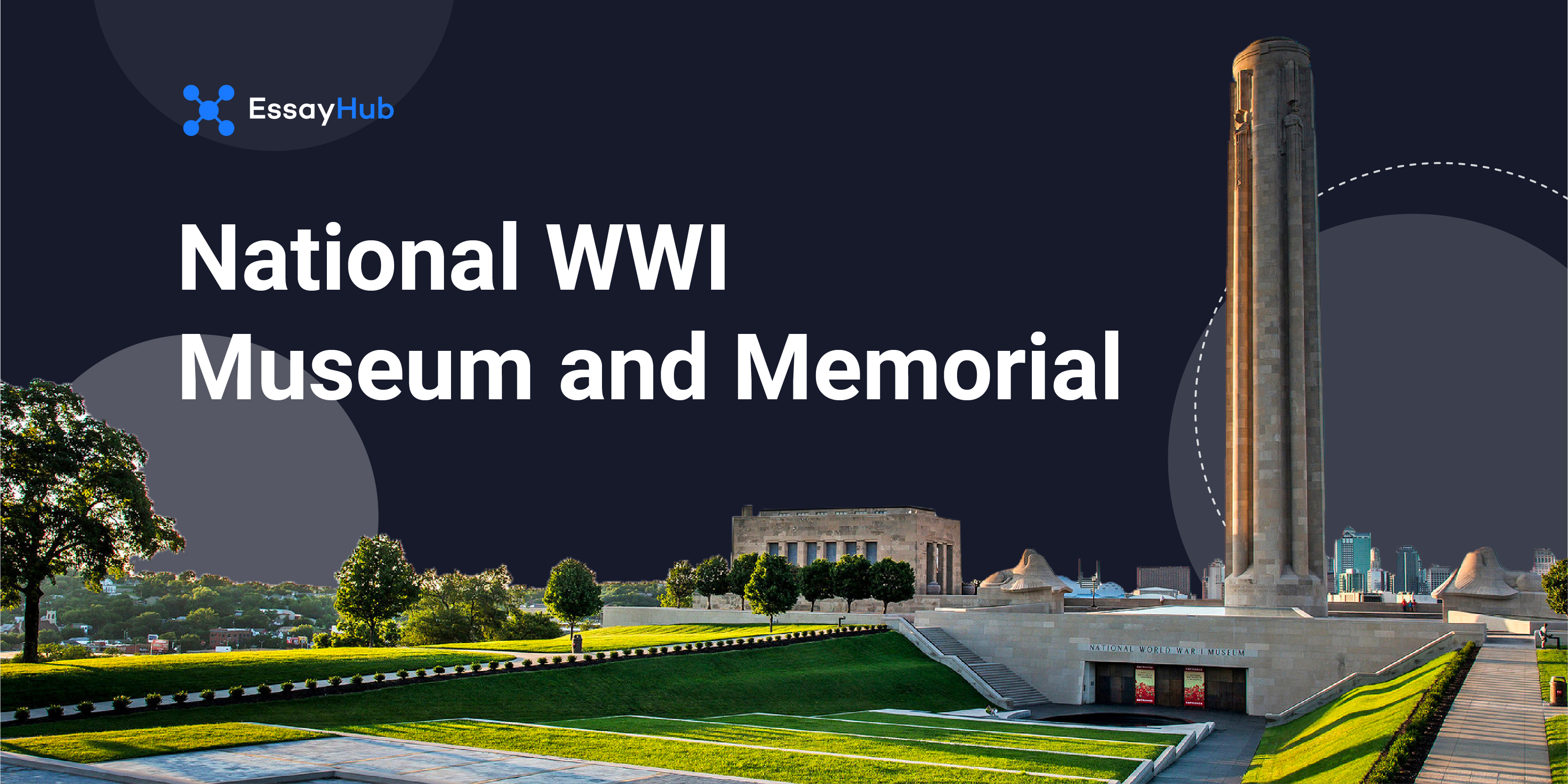 National WWI Museum and Memorial Is One of the Most Famous History Essay Topics