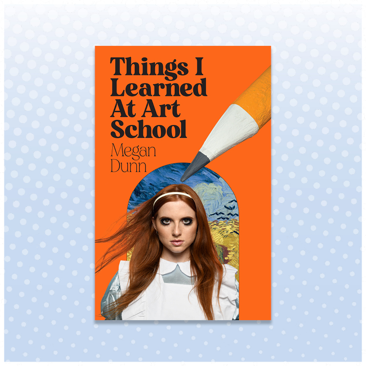 Megan Dunn Things I learned At Art School book cover