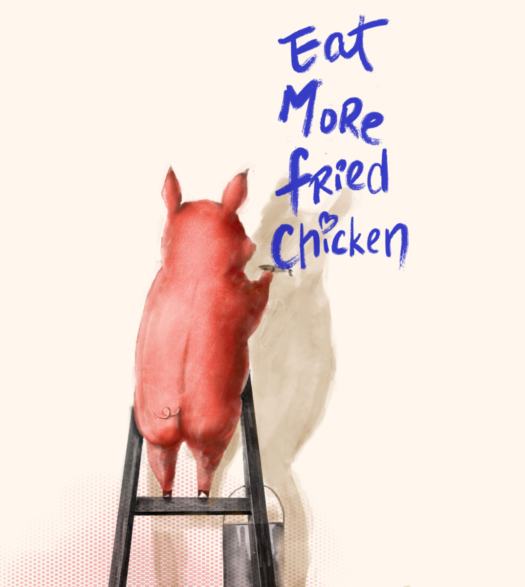 """Illustration of a pig writing """"Eat More Fried Chicken"""" on the wall with a blue paint brush"""