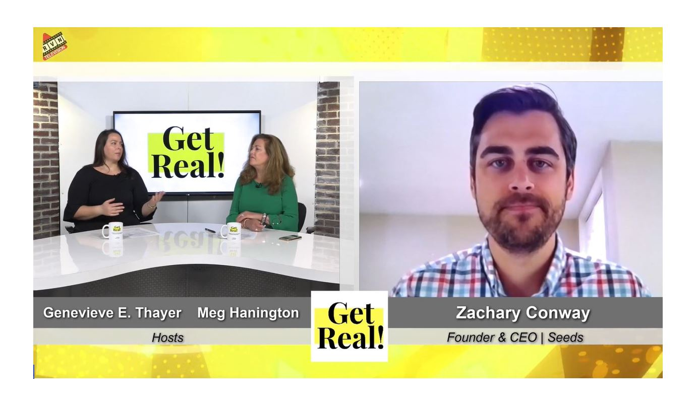 Get Real! TV With Seeds CEO Zachary Conway