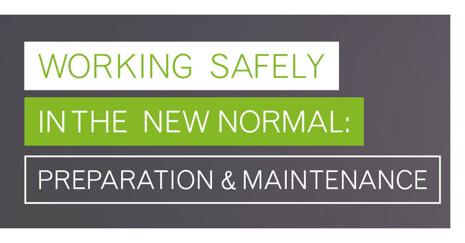Working Safely in the New Normal - Preparing your environment – AND maintaining it