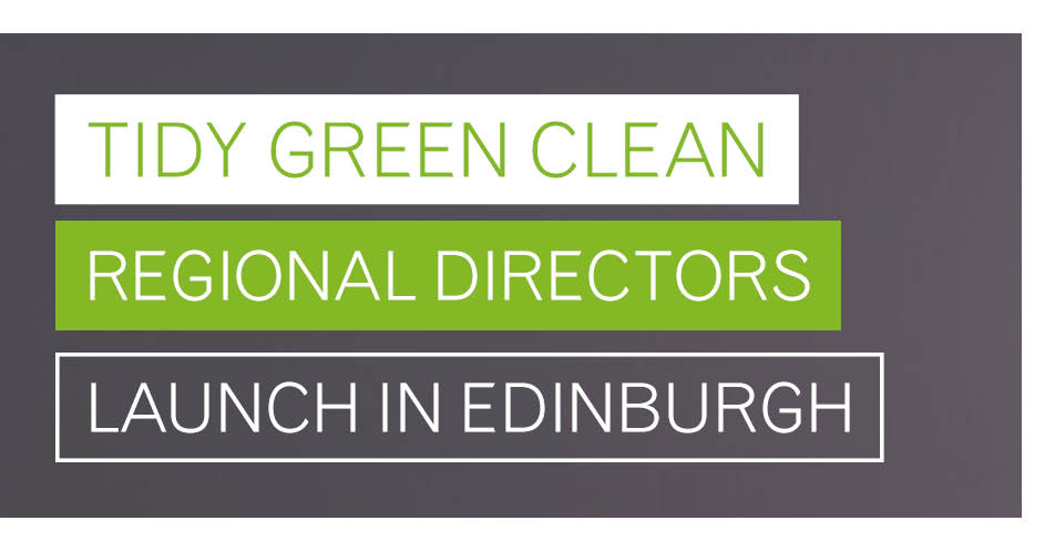 Tidy Green Clean Regional Directors launch in Edinburgh
