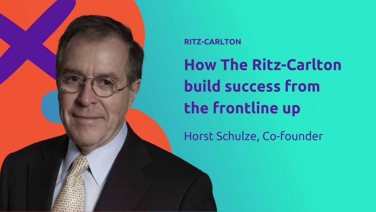 How The Ritz-Carlton Build Success From The Frontline Up