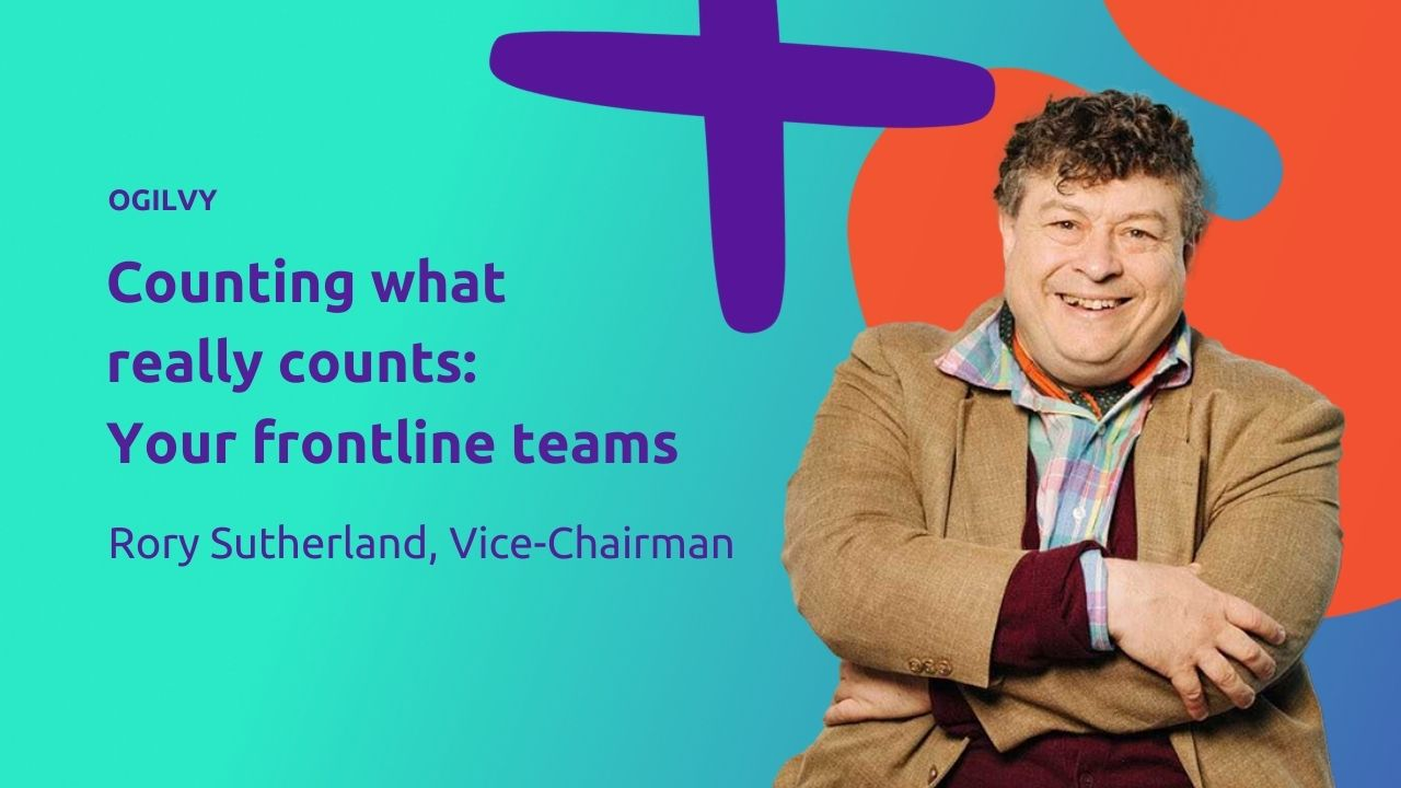 Counting What Really Counts: Your Frontline Teams With Rory Sutherland