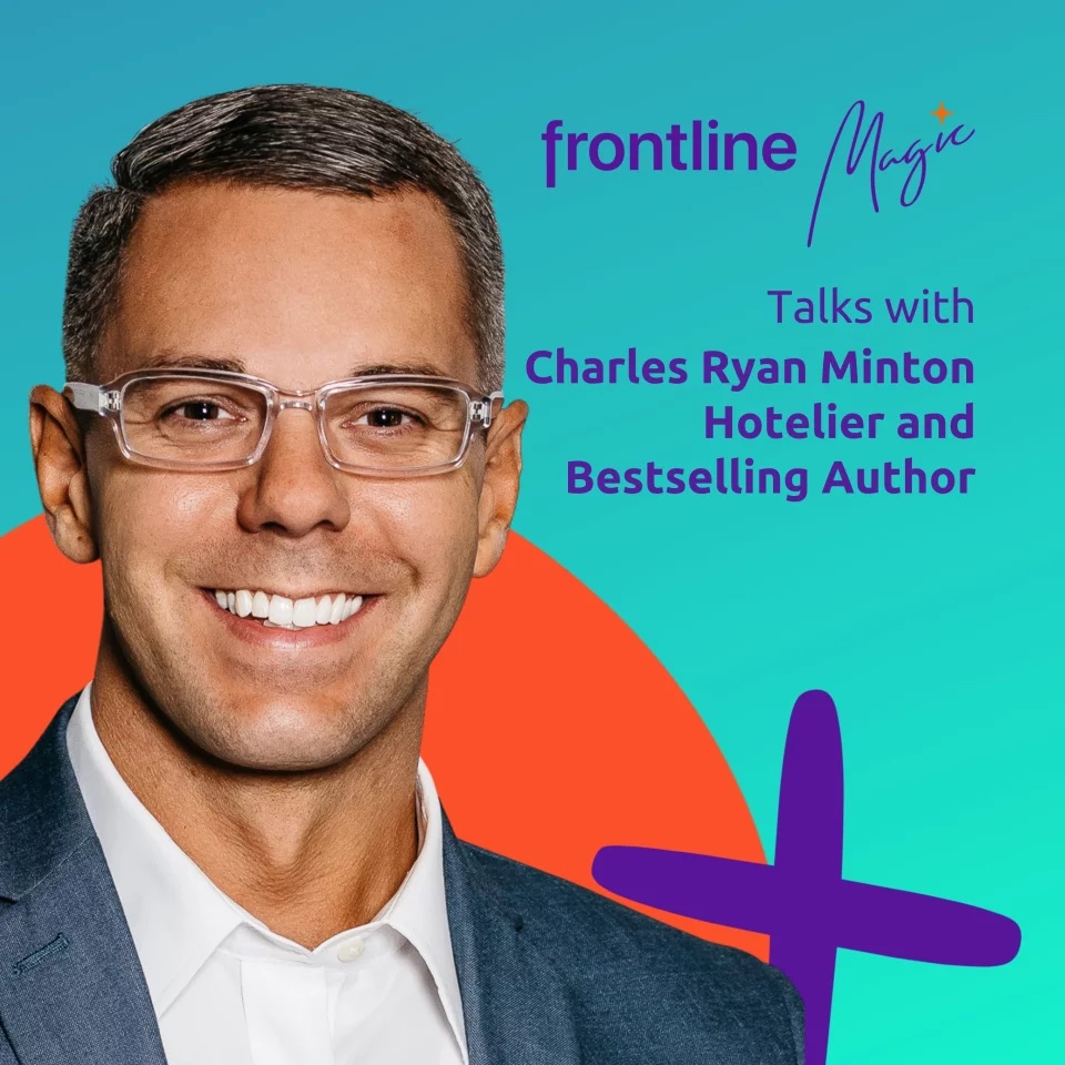 05. Service tips from the world's most loved hotel brands with Charles Ryan Minton from Marriott Hotels