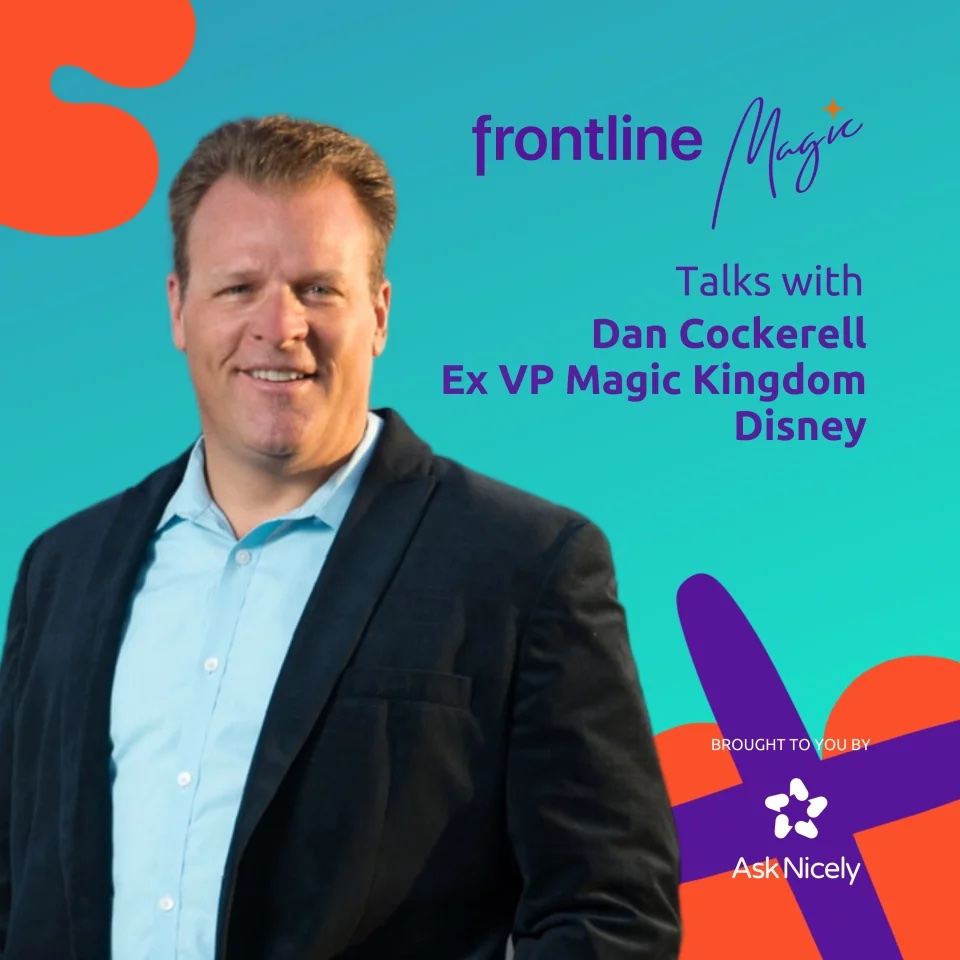 10. How Disney mastered the art of customer magic with Dan Cockerell, previously Vice President of The Magic Kingdom