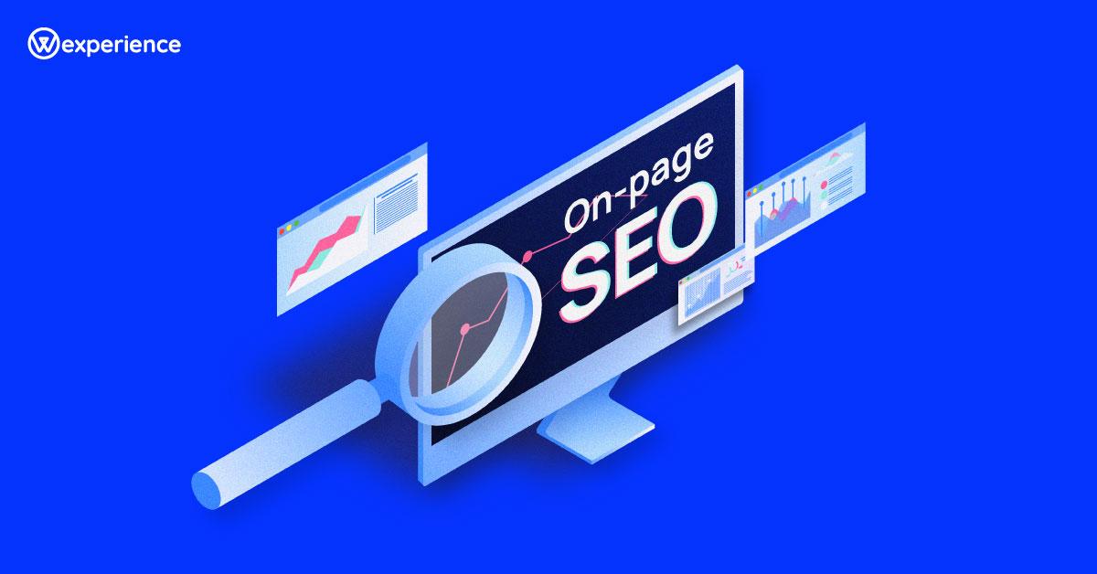 การทำ On-Page SEO ช่วยพาเว็บไซต์ของธุรกิจคุณไปได้ไกลกว่าที่คิด