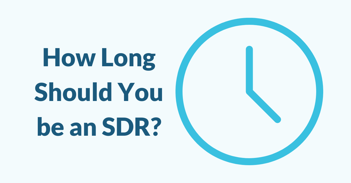 Clock with text that says How long should you be an SDR?
