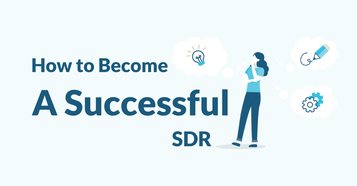"SDR Thinking with text ""how to become a successful SDR"""