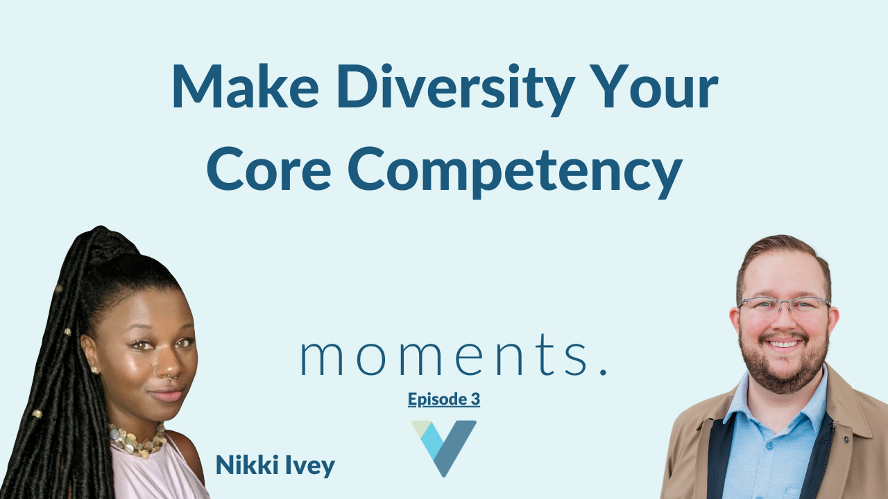 """Two people with text saying """"make diversity your core competency"""""""