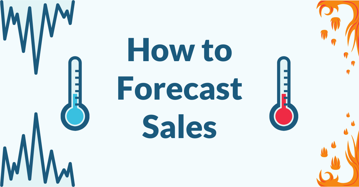 Text that says how to forecast sales with ice and fire icons.