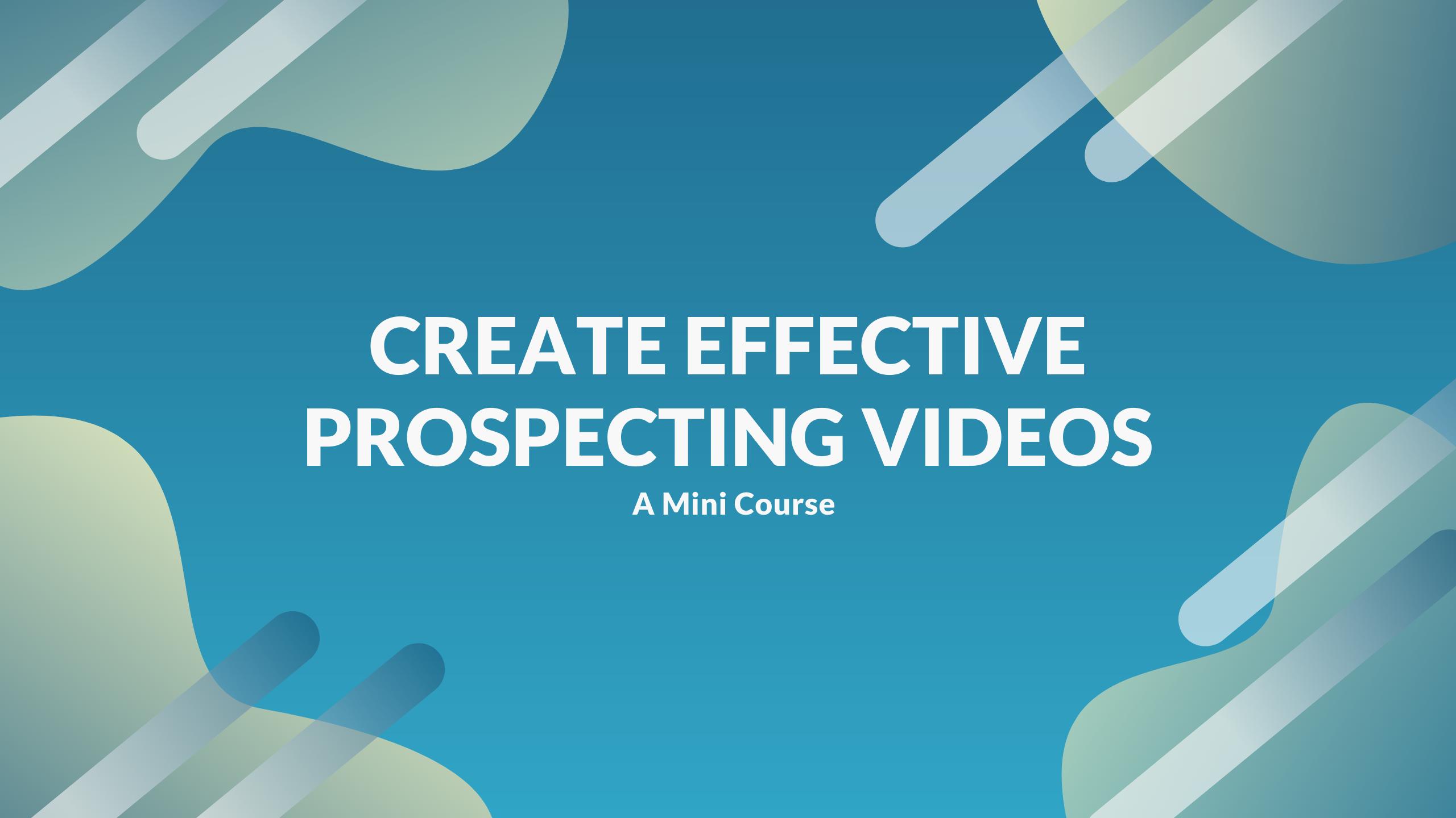create effective prospecting videos