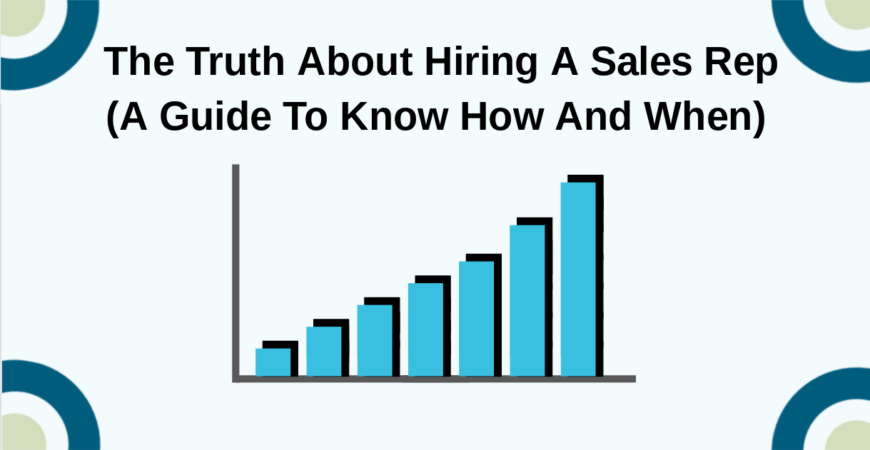 The Truth About Hiring A Sales Rep