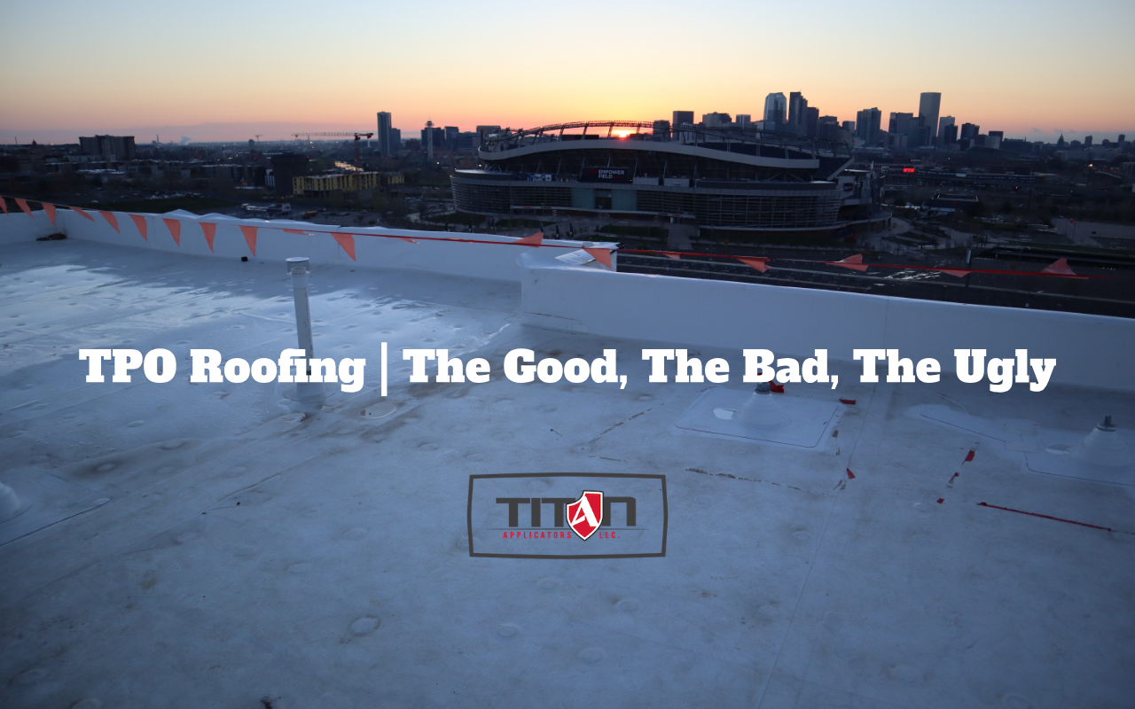 TPO Roofing   The Good, The Bad, The Ugly