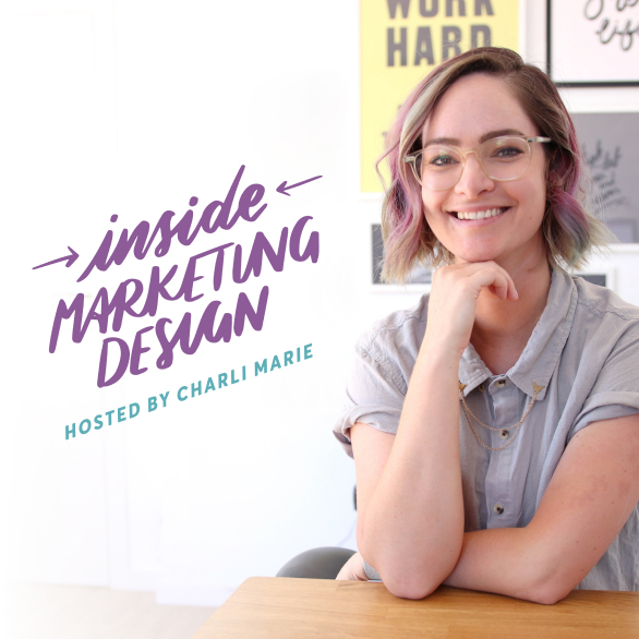 Inside Marketing Design podcast cover art showing the logo and Charli Marie, the host, sitting at her desk smiling