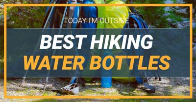 2020's Best Water Bottles - Reviews and Buying Guide | Today I'm Outside