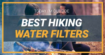 5 Best Hiking Water Filters For 2020 | Today I'm Outside