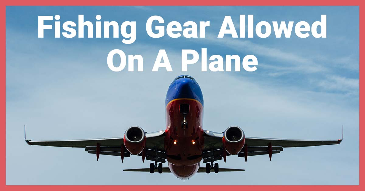 Is Fishing Gear Allowed On A Plane? | Today I'm Outside